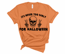 Load image into Gallery viewer, Never Too Early For Halloween Tee
