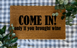 Come In With Wine Door Mat