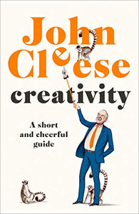 Creativity: A Short and Cheerful Guide
