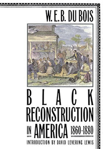 Black Reconstruction in America 1860-1880 !! GFBtB DONATION ONLY !!