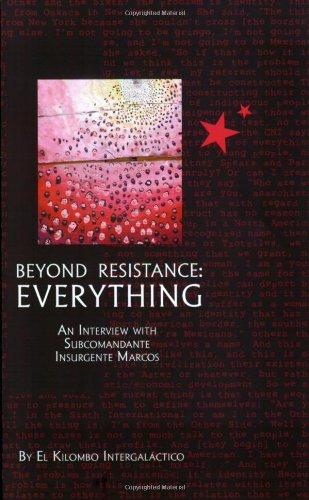 Beyond Resistance: EVERYTHING! An Interview with Subcomandante Insurgente Marcos