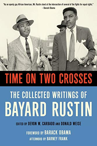 Time on Two Crosses: The Collected Writings of Bayard Rustin (2nd ed.)