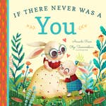 If There Never Was a You Board Book