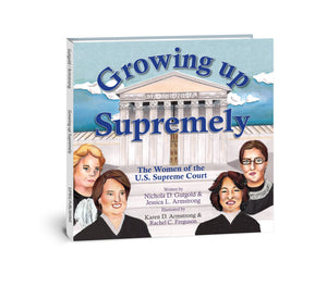 Growing Up Supremely: The Women of the United States Supreme Court