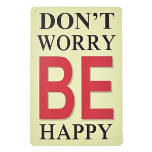 Don't Worry Be Happy, Vintage Old Time Metal Sign from the Past