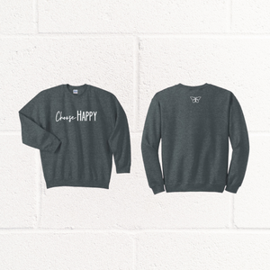 Choose Happy Sweatshirt - Grey