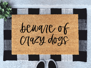 Beware of Crazy Dogs Doormat