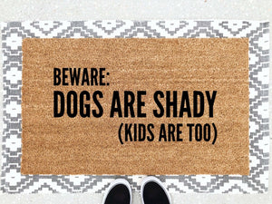 Dogs Are Shady - Kids Are Too Doormat