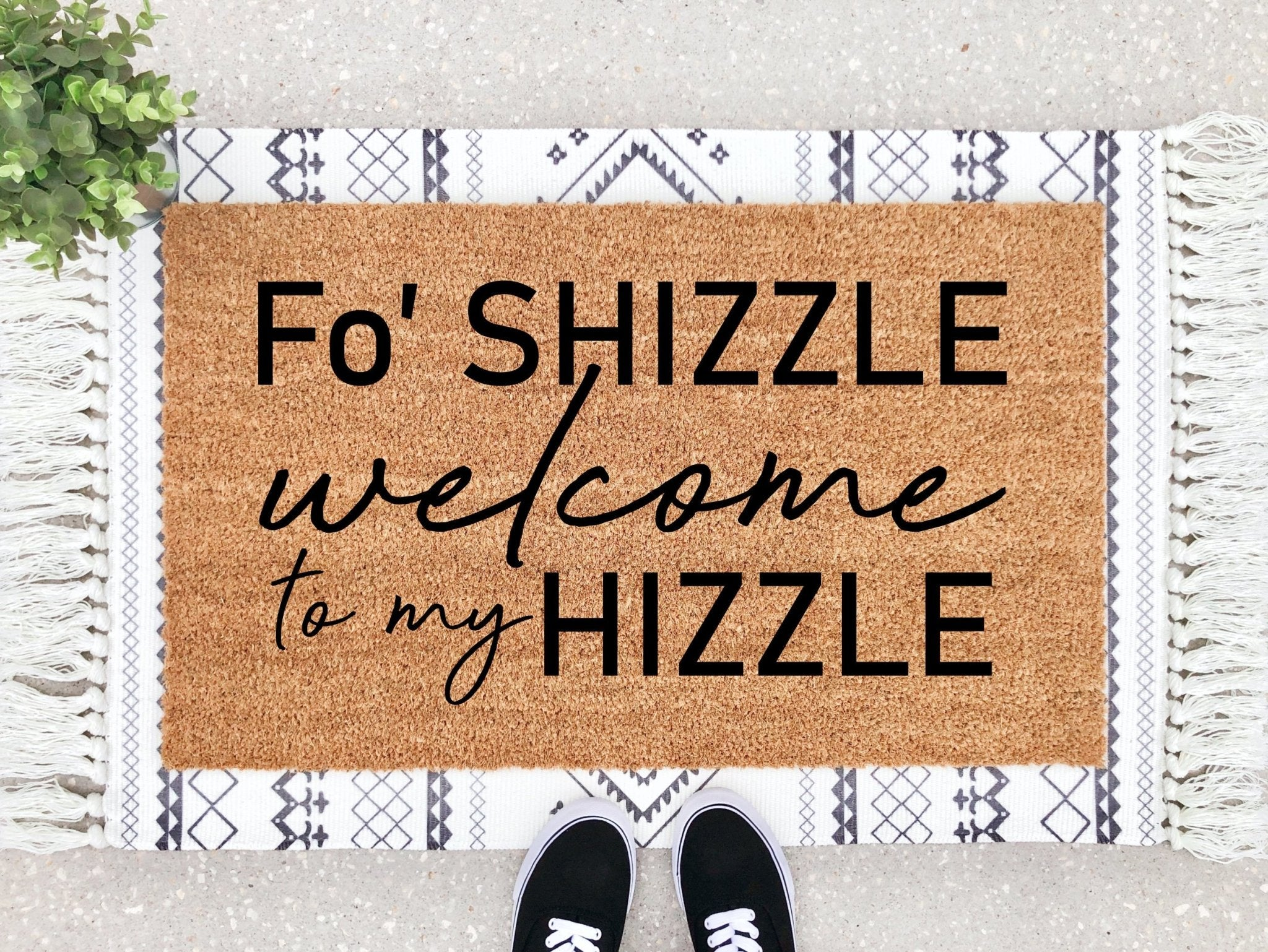 Fo Shizzle Welcome To My Hizzle Doormat