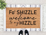 Load image into Gallery viewer, Fo Shizzle Welcome To My Hizzle Doormat