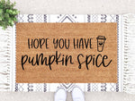 Load image into Gallery viewer, Hope You Have Pumpkin Spice Doormat