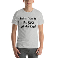 Intuition is the GPS of the Soul Short-Sleeve Unisex T-Shirt