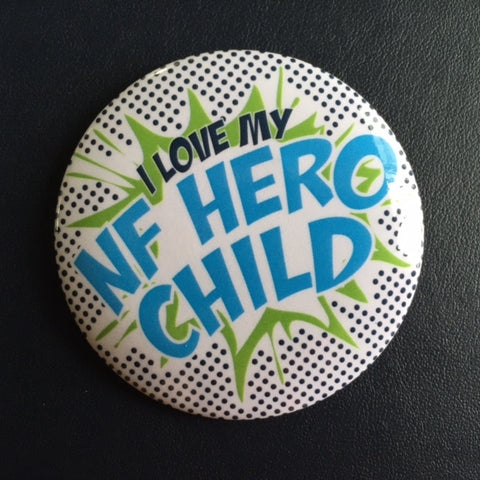 """I Love My NF Hero Child"" Pin"