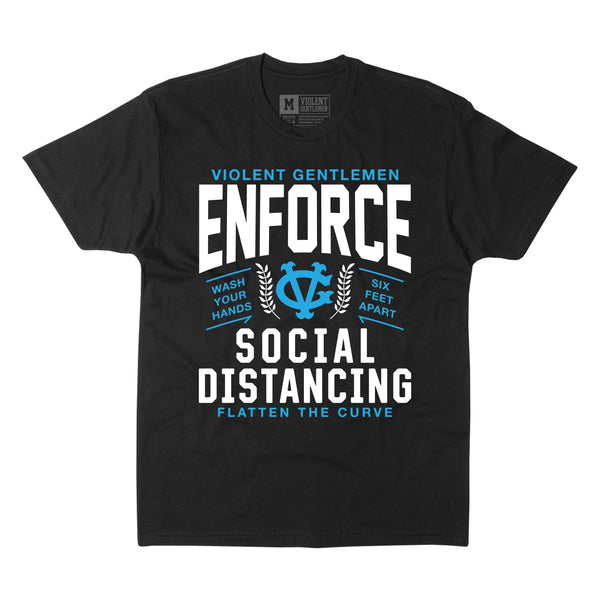Enforce Social Distancing Tee -  - Men's T-Shirts - Violent Gentlemen