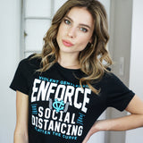Enforce Social Distancing Womens Tee -  - Women's T-Shirts - Violent Gentlemen