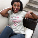 Load image into Gallery viewer, In October We Wear Pink Tee