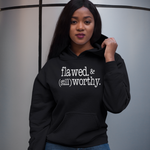 Load image into Gallery viewer, Flawed & Still Worthy Hoodie