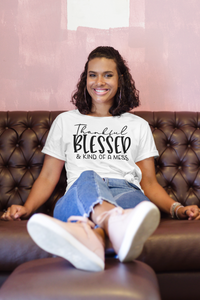 Thankful Blessed and Kind of a Mess Tee