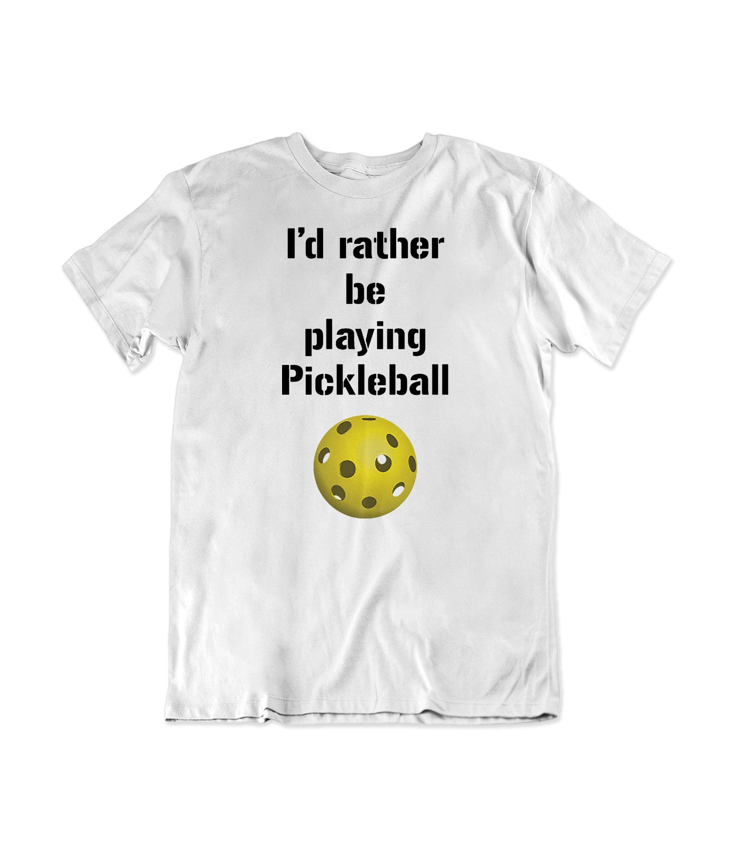 I'd Rather Be Playing Pickleball