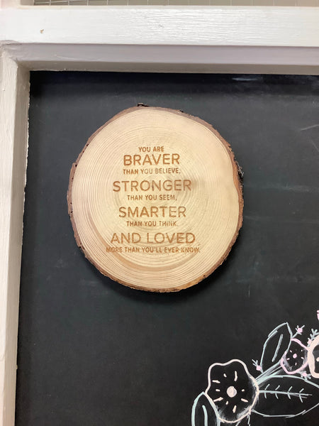 Braver Stronger Smarter and Loved