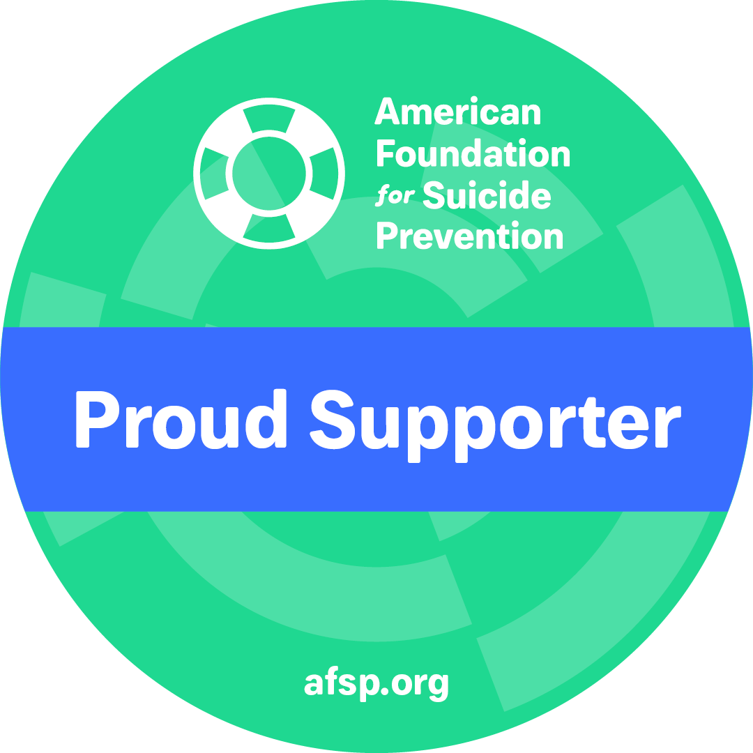 Proud supporter of American Foundation for Suicide Prevention