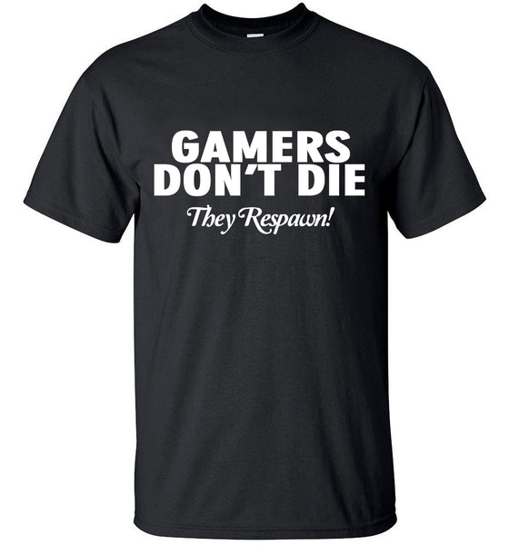 Gamers Don't Die! Tee