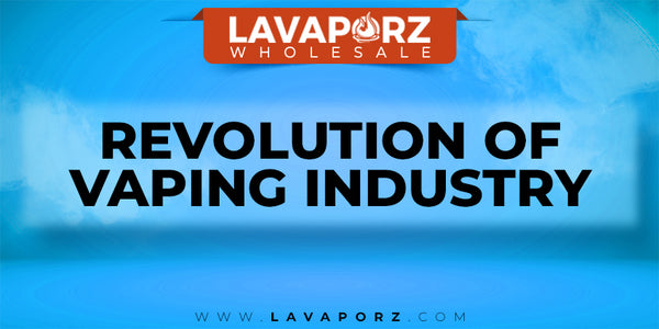 Revolution of Vaping industry