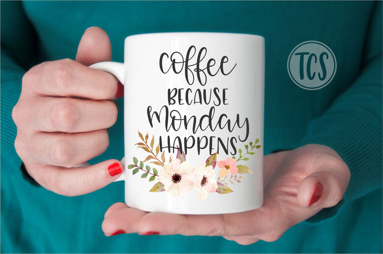 Coffee because Monday Happen Coffee Mug (CM1026)