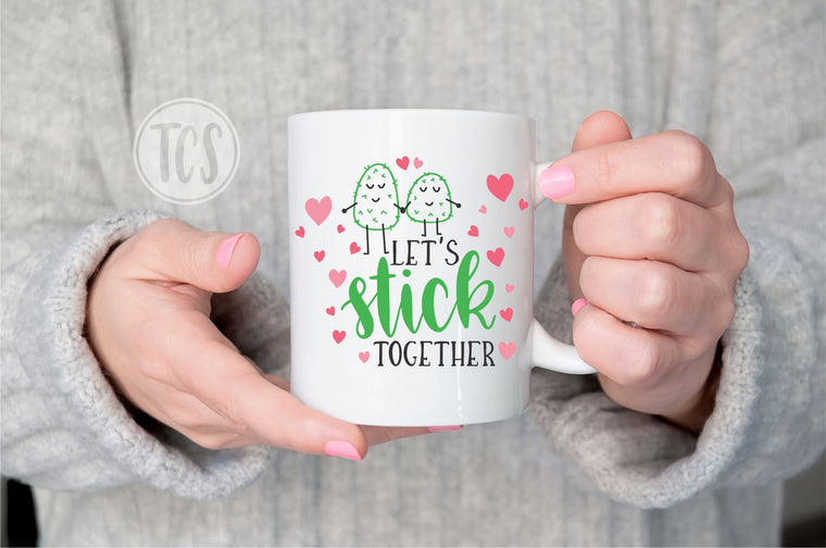 Let's Stick Together Coffee Mug (CM107)