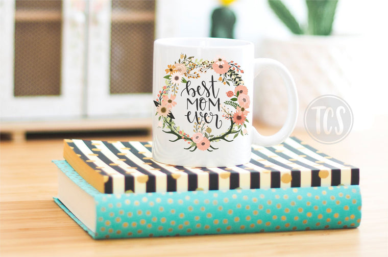 Best Mom Ever Coffee Mug (CM1028)