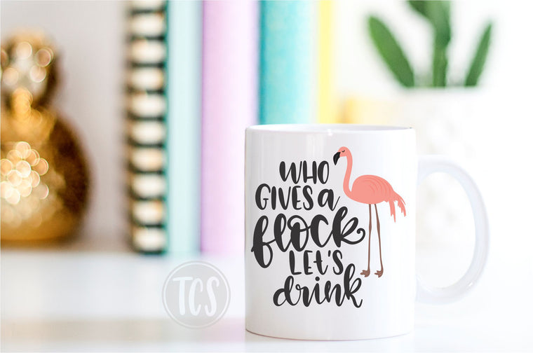 Who Gives a Flock Let's Drink Coffee Mug (CM1036)
