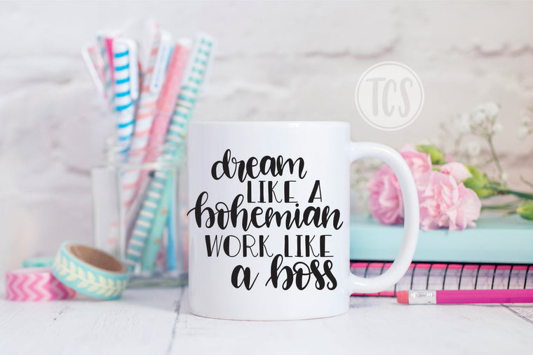Dream like a Bohemian Work Like a Boss Coffee Mug (CM1044)