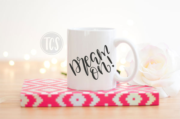 Dream On Coffee Mug (CM1047)