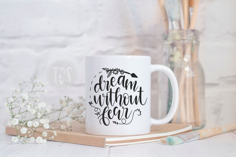 Dream without Fear Coffee Mug (CM1049)