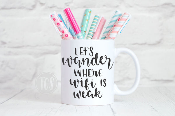 Let's Wander where the Wifi is Weak Coffee Mug (CM1050)