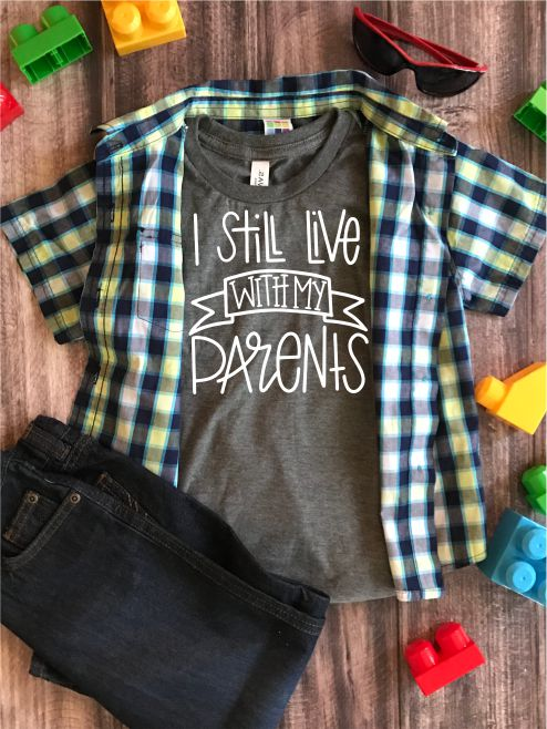 I Still Live with My Parents Kids Graphic Tee