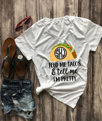 Feed me Tacos and Tell me I'm Pretty Monogram Statement Tee