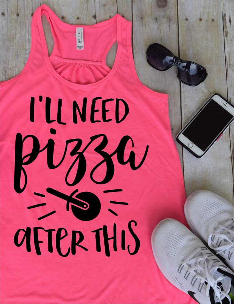 I'll Need Pizza After This Work Out Tank