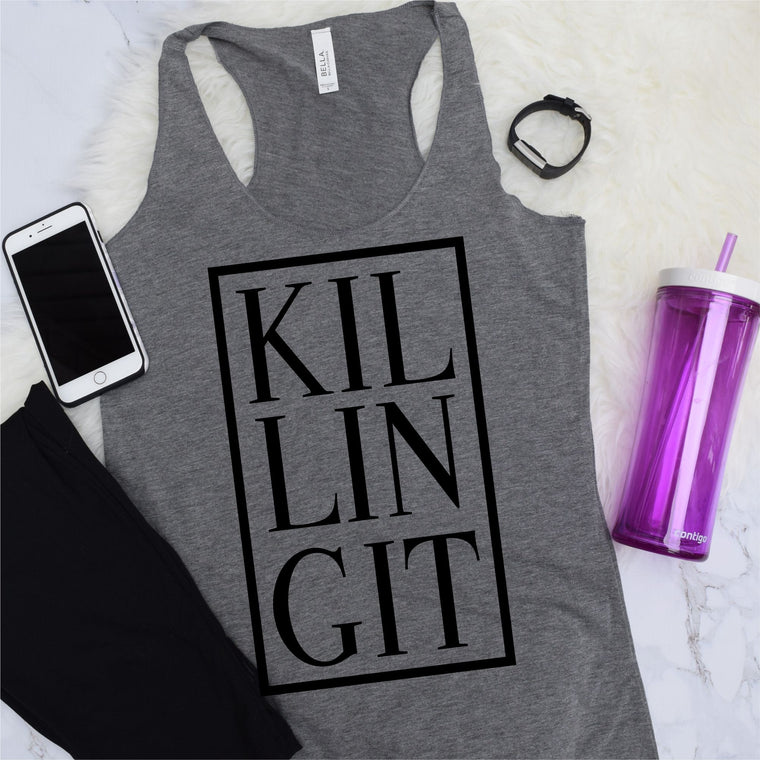KILLIN IT Work Out Tank