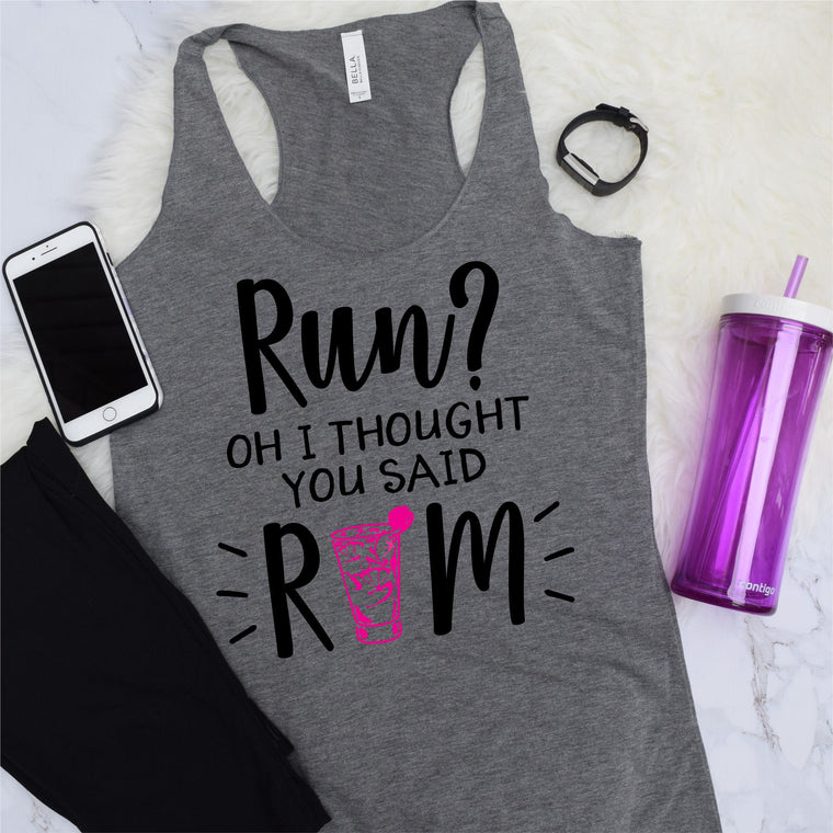 Run? Oh I Thought You Said Rum Work Out Tank
