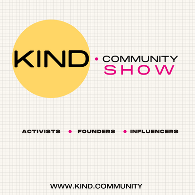 the kind community show with activists founders influencers