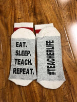Eat Sleep Teach Repeat #Teacherlife socks