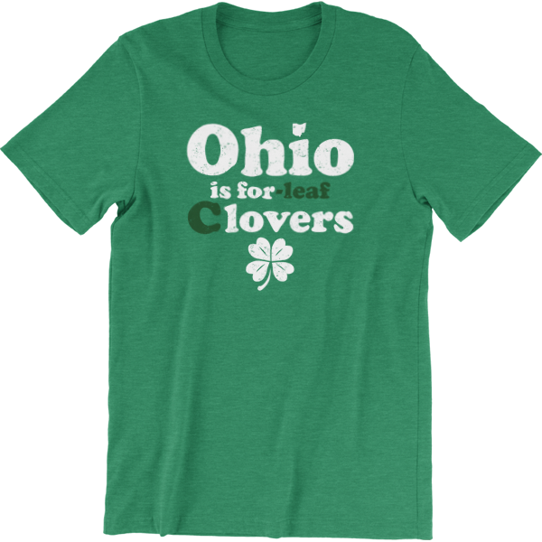Ohio is for (C)Lovers St. Patrick's Day T-Shirt (SPECIAL PRICE)