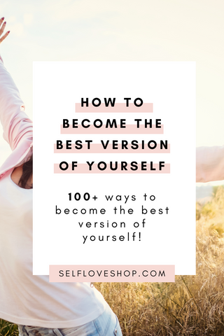 100 ways to be the best version of yourself