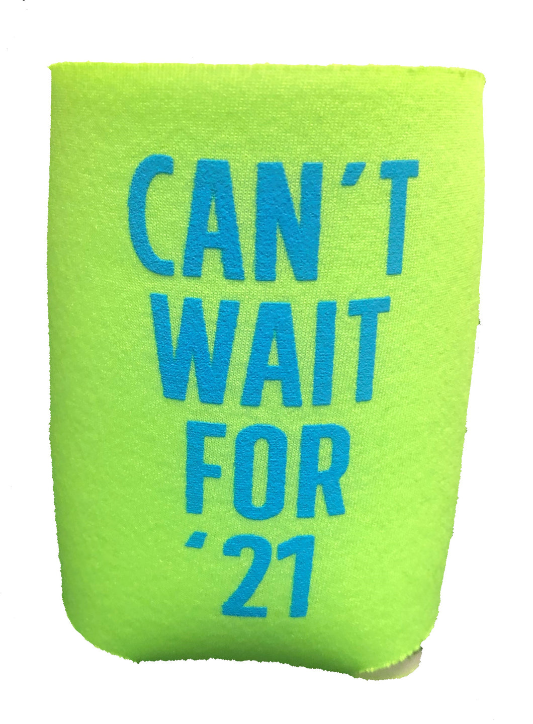 Can't Wait for '21 Koozie
