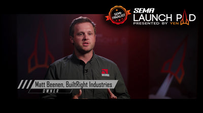 SEMA Launch Pad Semi-Finalist - BuiltRight Industries