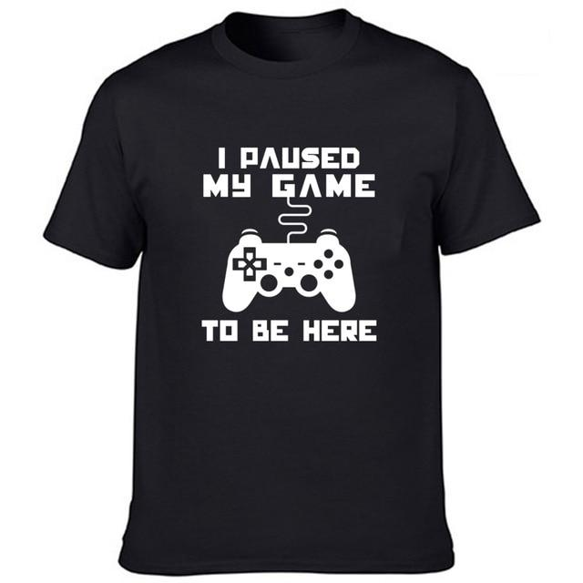 I Paused My Game To Be Here T Shirt - XGamerPro