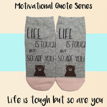 "Load image into Gallery viewer, Motivational Quote Series "" Life is tough but so are you "" Casual Ankle Socks"