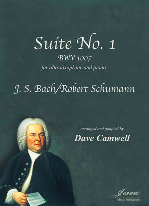 Bach-Schumann-Camwell: Suite No. 1 BWV 1007, for alto saxophone and piano