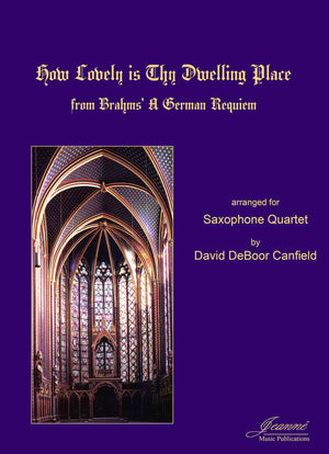 Brahms (Canfield): How Lovely is Thy Dwelling Place, arr. for saxophone quartet  [SATB]